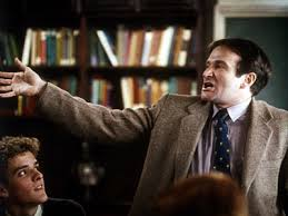 Carpe diem (seize the day) exhorts Robin Williams as teacher John Keating in Dead Poets Society.